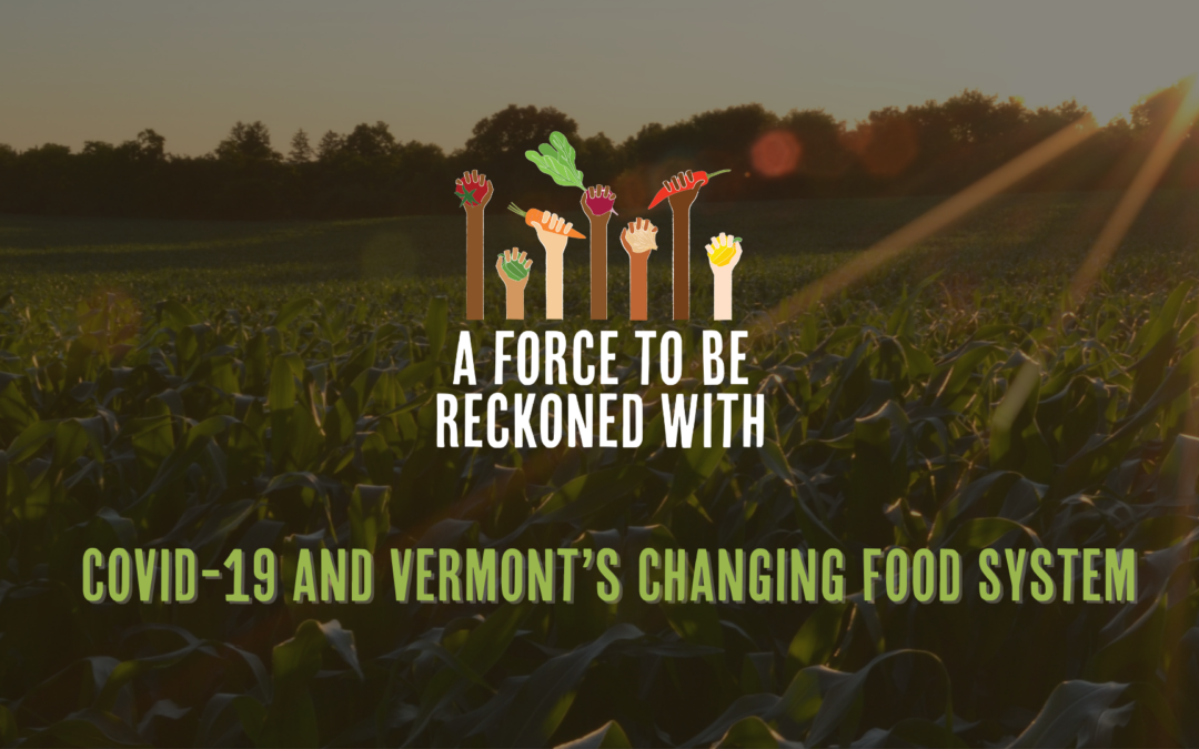 Recap: COVID-19 and Vermont's Changing Food System