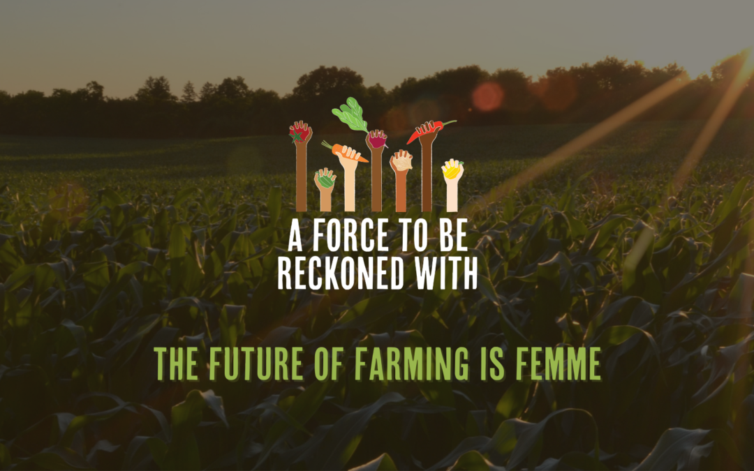 Recap: The Future of Farming is Femme